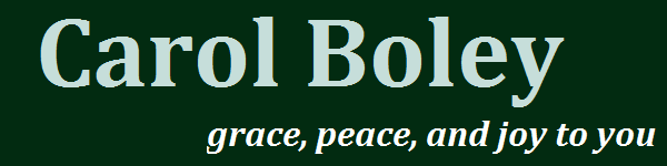Carol Boley – grace, peace, and joy to you